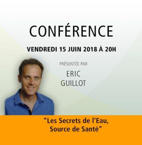 Eric GUILLOT : «Les secrets de l'Eau, Source de Santé»