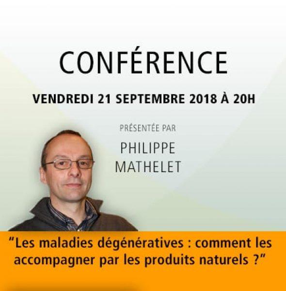 Philippe Mathelet : «Les maladies dégénératives : comment les accompagner par les produits naturels ?»