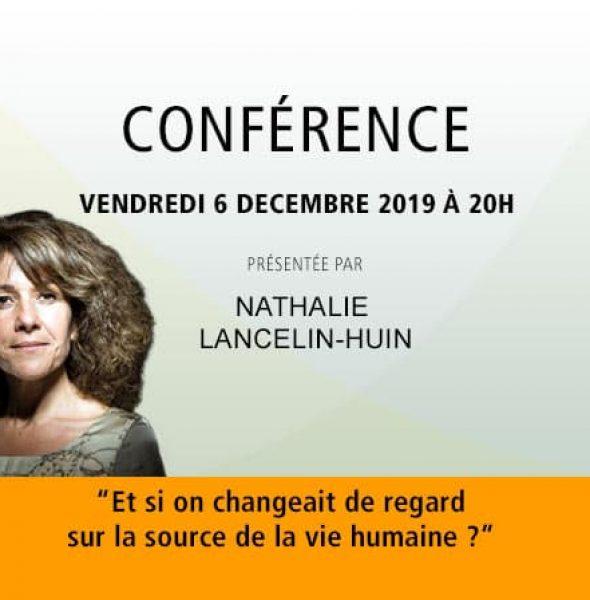 Nathalie Lancelin-Huin : Et si on changeait de regard sur la source de la vie humaine ?