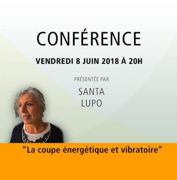 Santa Lupo : «La coupe énergétique et vibratoire»