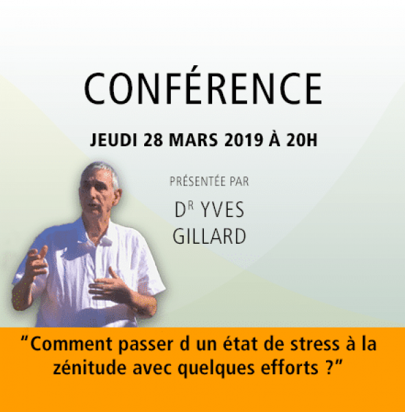 Dr Yves Gillard : Comment passer d un état de stress à la zénitude avec quelques efforts ?