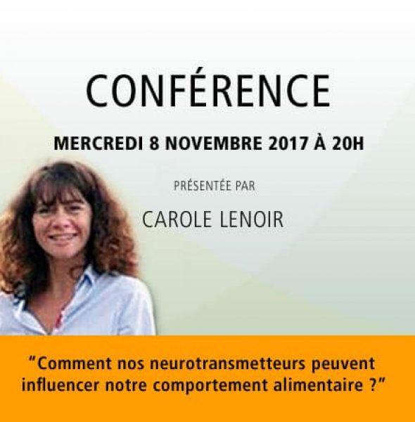 Carole Lenoir : «Comment nos neurotransmetteurs peuvent influencer notre comportement alimentaire ?»